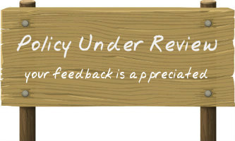 Policy Under Review - your feedback is appreciated