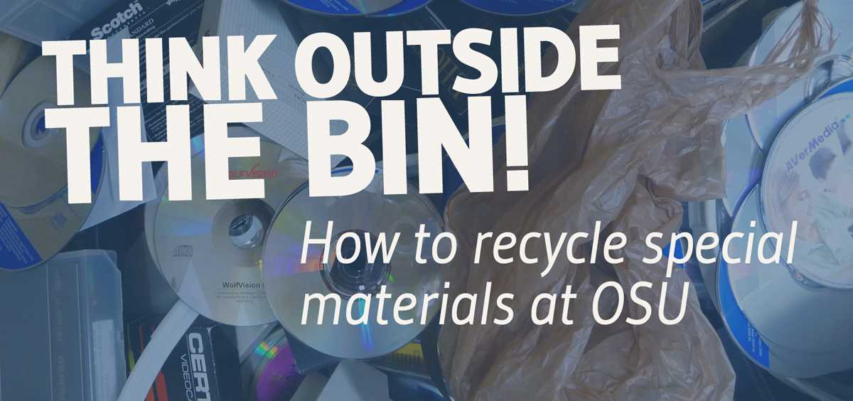 Think outside the bin - how to recycle special materials at OSU